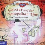 Geister auf der Metropolitan Line (Peter Grant 7)